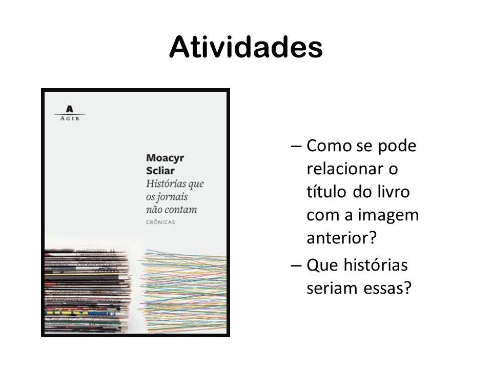 Atividades Como se pode relacionar o título do livro com a imagem anterior.