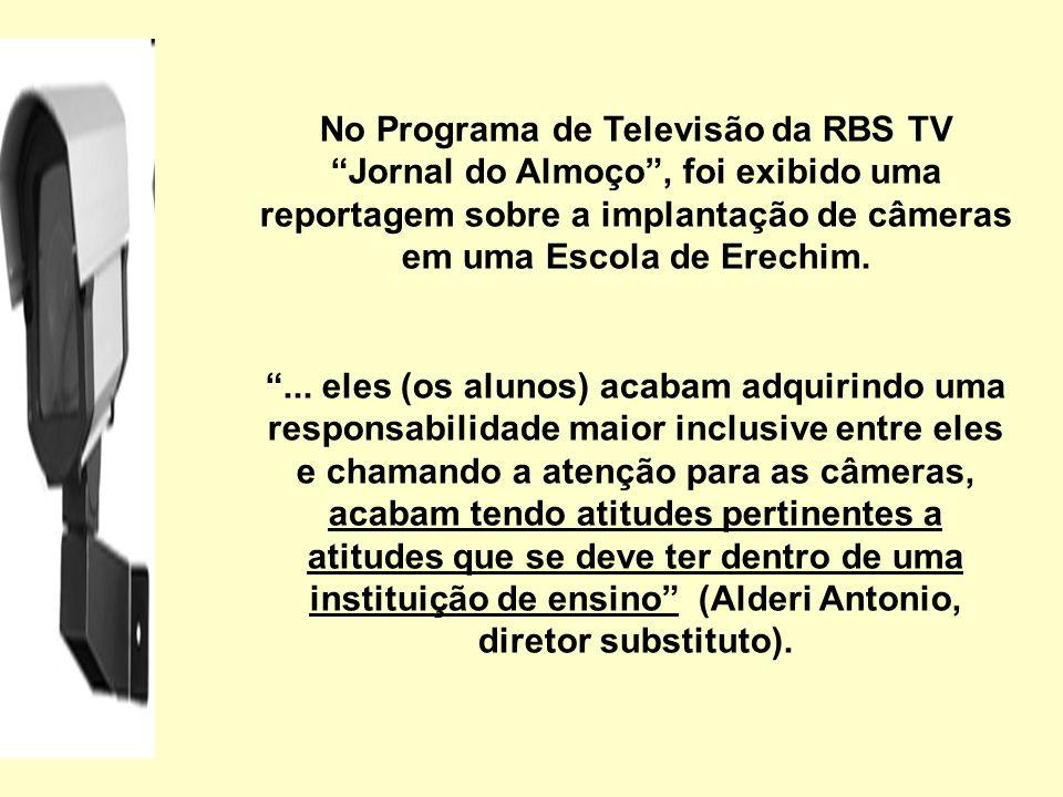 No Programa de Televisão da RBS TV Jornal do Almoço , foi exibido uma reportagem sobre a implantação de câmeras em uma Escola de Erechim.