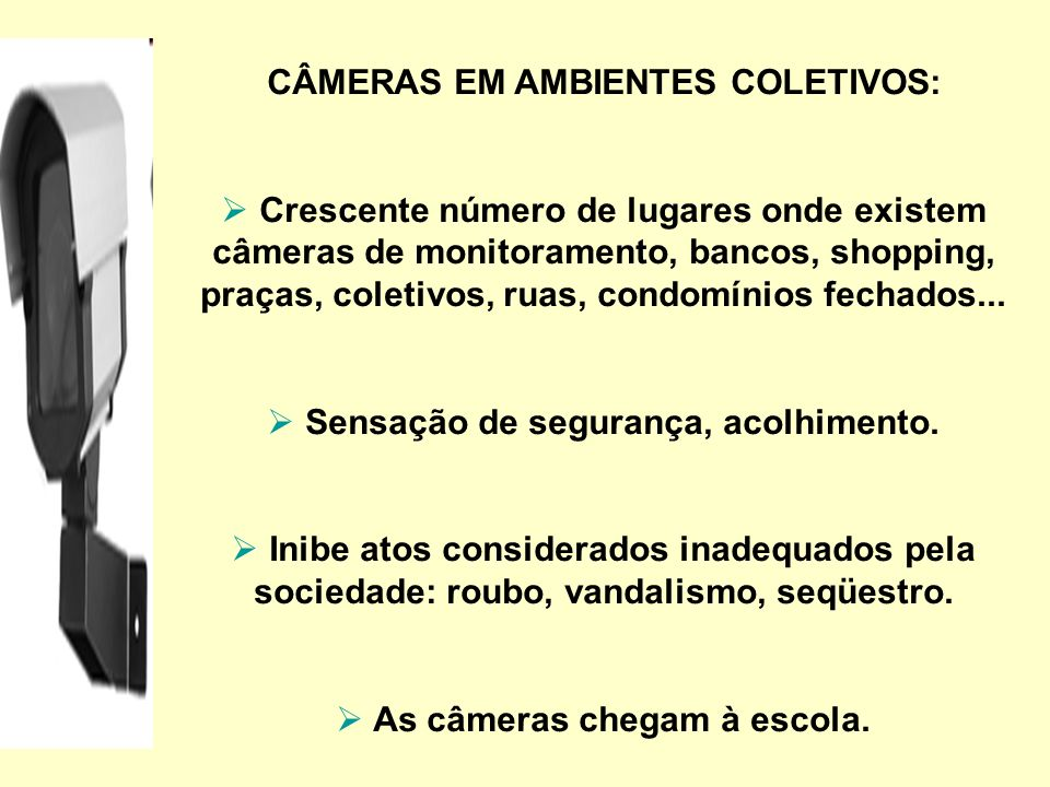CÂMERAS EM AMBIENTES COLETIVOS: