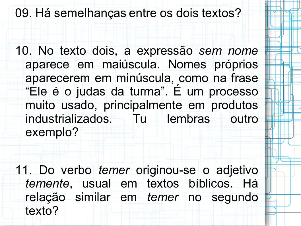 09. Há semelhanças entre os dois textos
