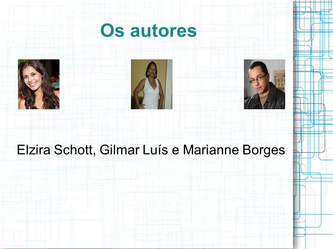 Os autores Elzira Schott, Gilmar Luís e Marianne Borges