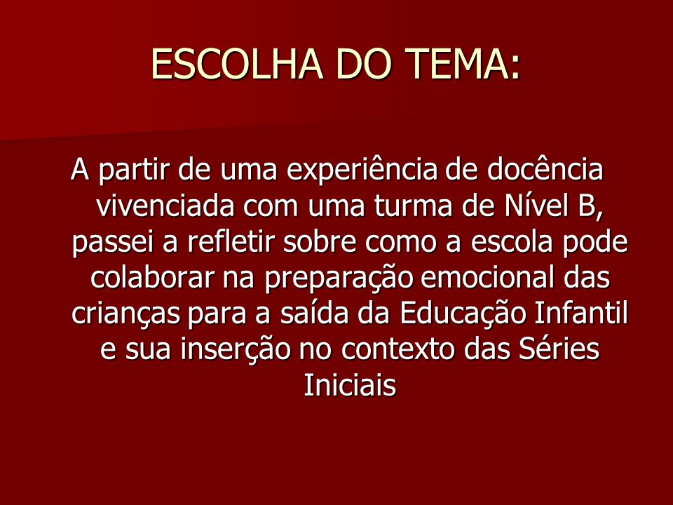 ESCOLHA DO TEMA: