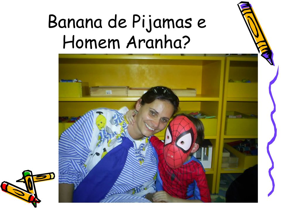 Banana de Pijamas e Homem Aranha