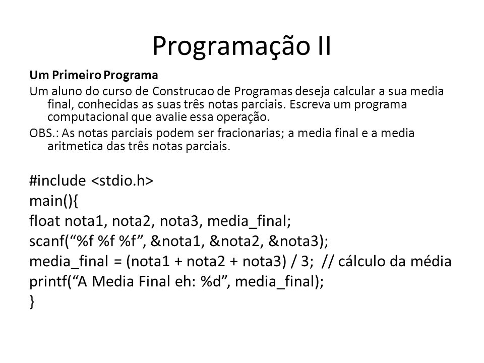 Programação II #include <stdio.h> main(){