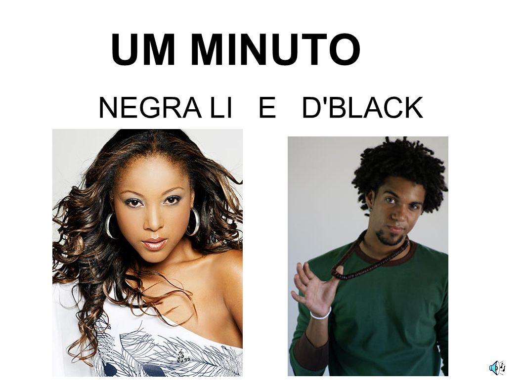 UM MINUTO NEGRA LI E D BLACK