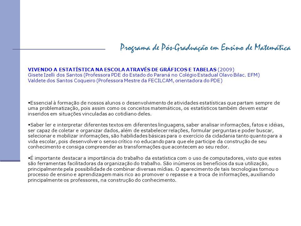 VIVENDO A ESTATÍSTICA NA ESCOLA ATRAVÉS DE GRÁFICOS E TABELAS (2009)