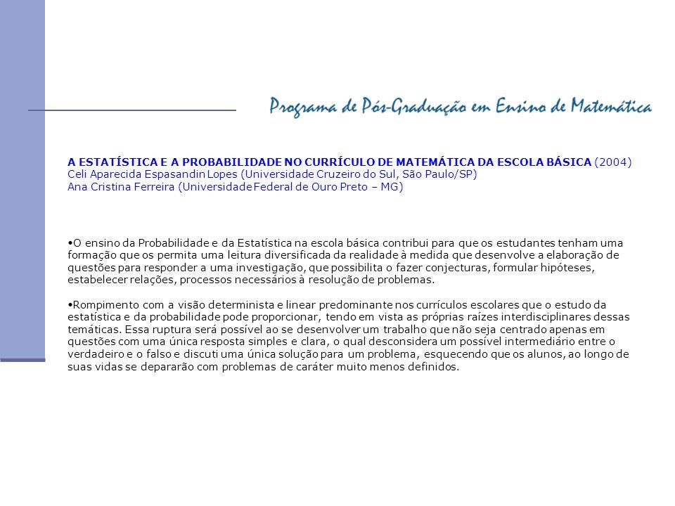 A ESTATÍSTICA E A PROBABILIDADE NO CURRÍCULO DE MATEMÁTICA DA ESCOLA BÁSICA (2004)