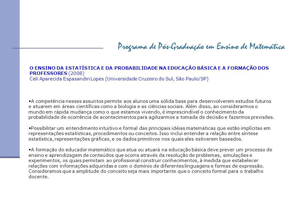 O ENSINO DA ESTATÍSTICA E DA PROBABILIDADE NA EDUCAÇÃO BÁSICA E A FORMAÇÃO DOS PROFESSORES (2008)