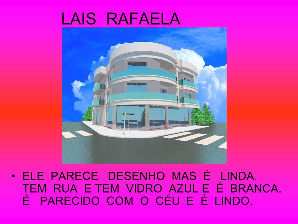 LAIS RAFAELA ELE PARECE DESENHO MAS É LINDA.