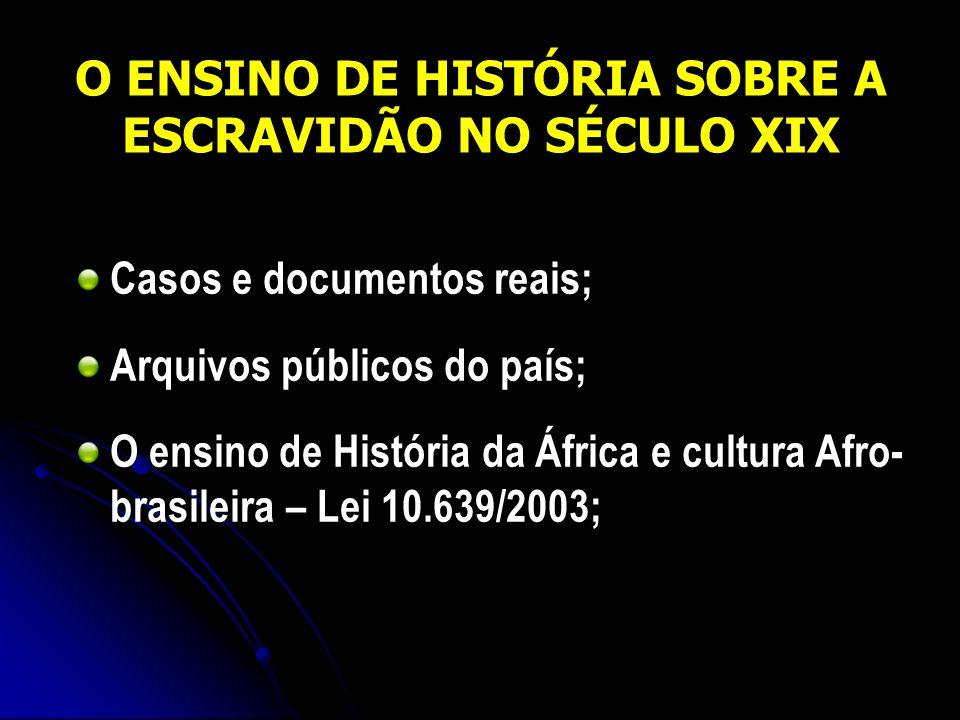 O ENSINO DE HISTÓRIA SOBRE A ESCRAVIDÃO NO SÉCULO XIX