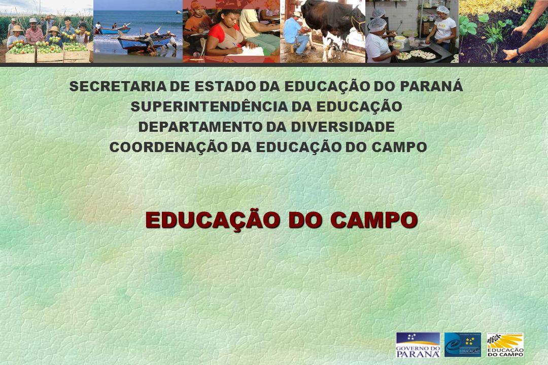 EDUCAÇÃO DO CAMPO SECRETARIA DE ESTADO DA EDUCAÇÃO DO PARANÁ