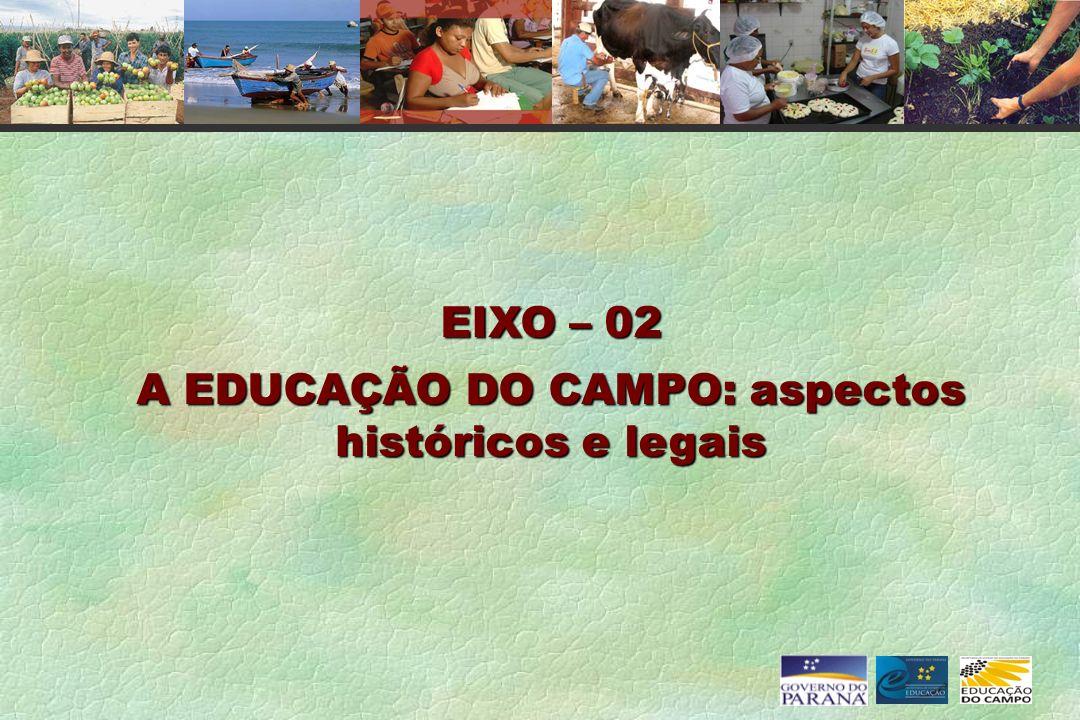 A EDUCAÇÃO DO CAMPO: aspectos históricos e legais