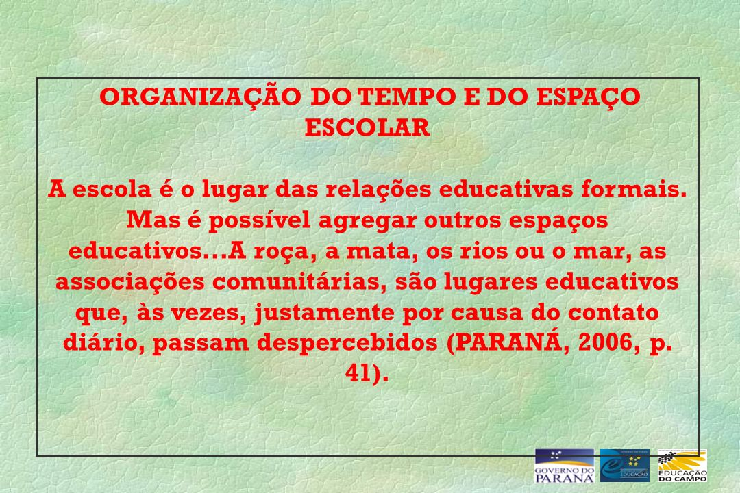 ORGANIZAÇÃO DO TEMPO E DO ESPAÇO ESCOLAR