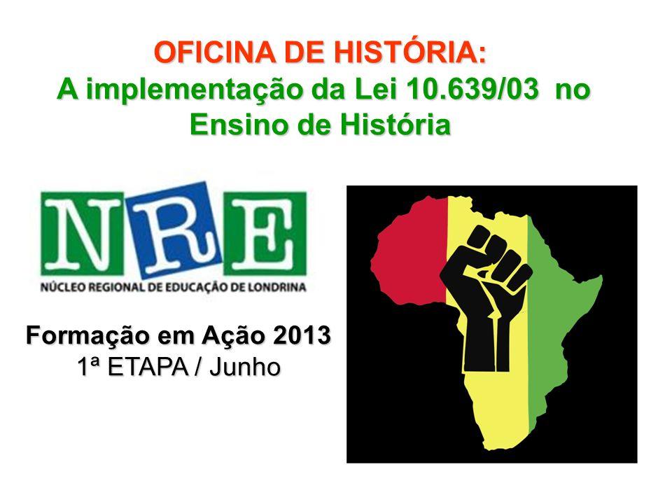 A implementação da Lei 10.639/03 no Ensino de História