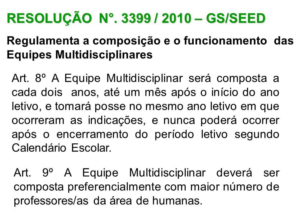 RESOLUÇÃO N°. 3399 / 2010 – GS/SEED