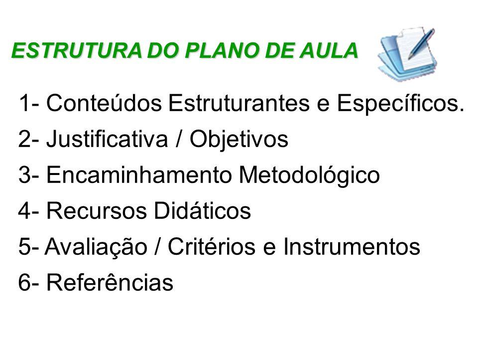 1- Conteúdos Estruturantes e Específicos. 2- Justificativa / Objetivos