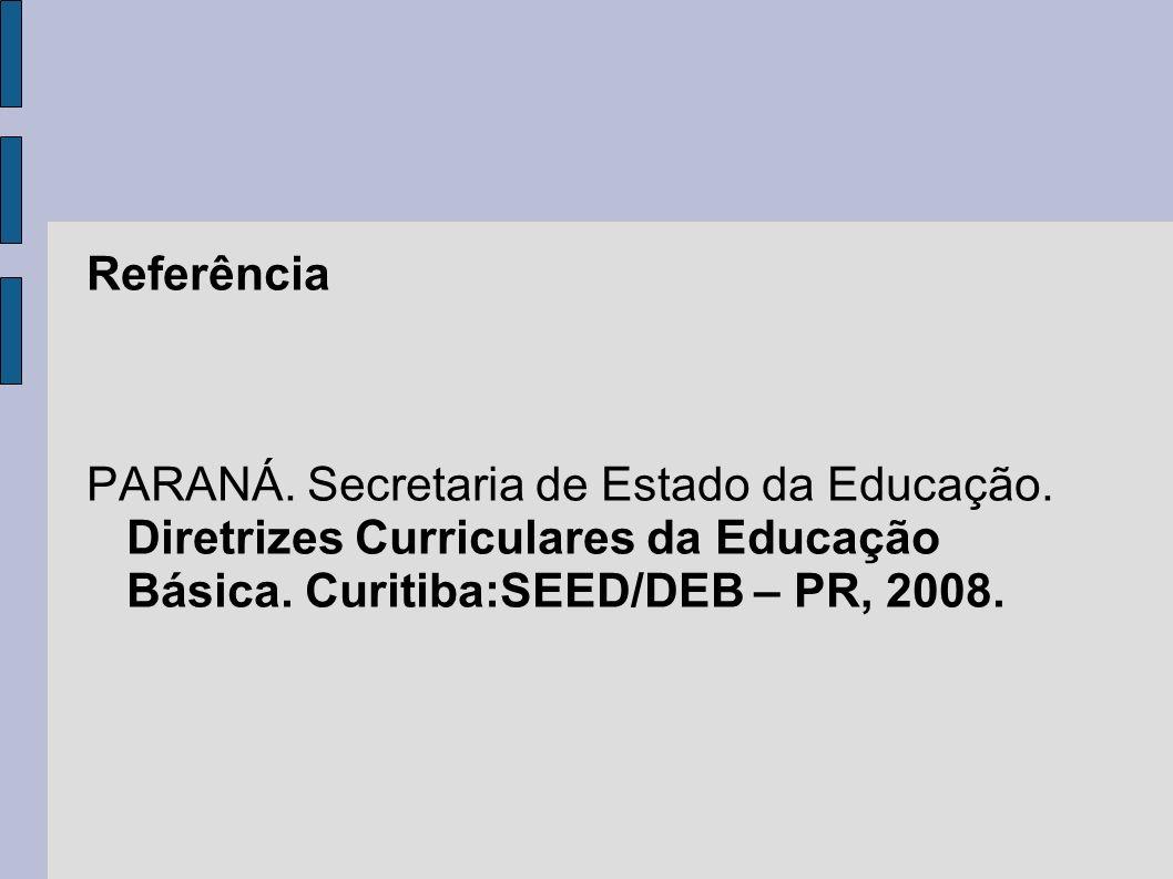 Referência PARANÁ. Secretaria de Estado da Educação
