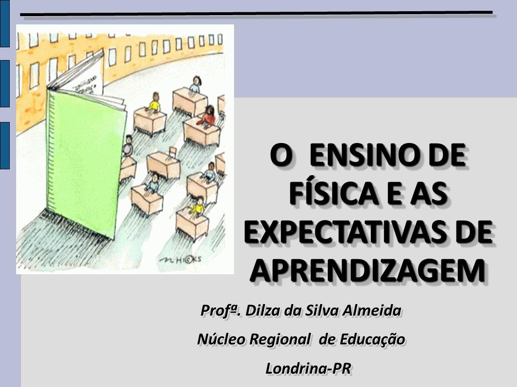 O ENSINO DE FÍSICA E AS EXPECTATIVAS DE APRENDIZAGEM