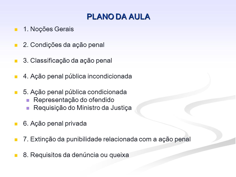 PLANO DA AULA 1. Noções Gerais 2. Condições da ação penal