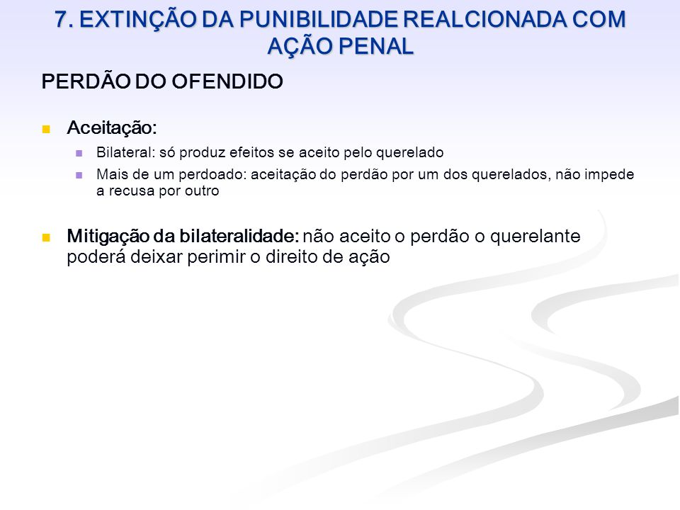 7. EXTINÇÃO DA PUNIBILIDADE REALCIONADA COM AÇÃO PENAL