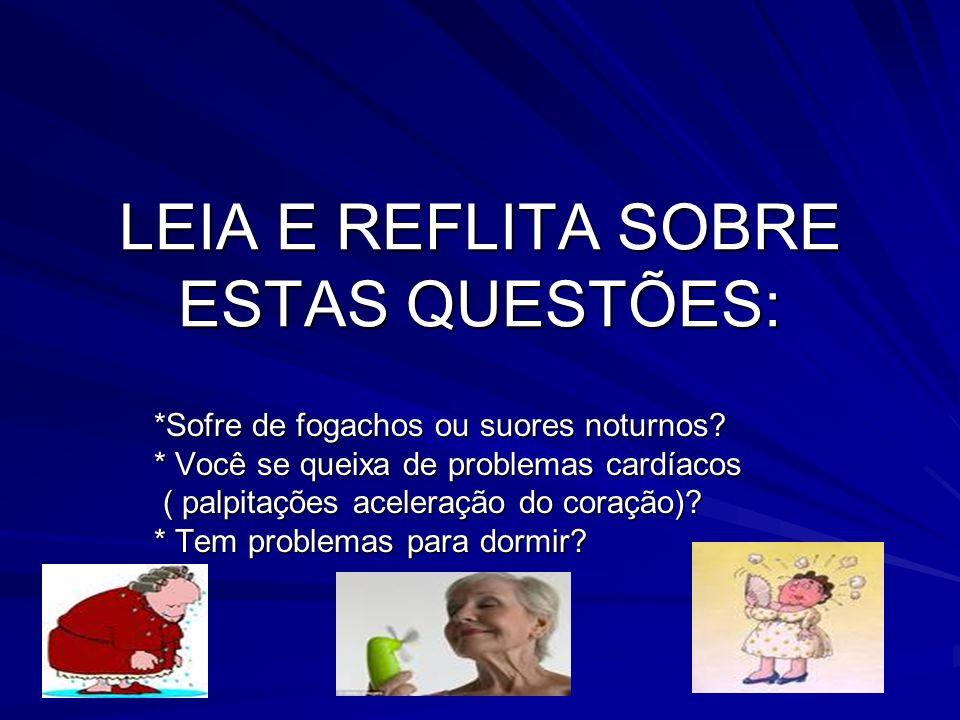 LEIA E REFLITA SOBRE ESTAS QUESTÕES: