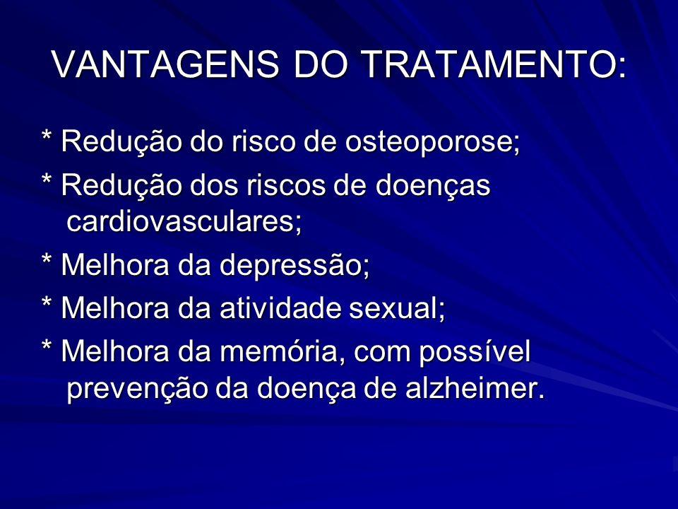 VANTAGENS DO TRATAMENTO: