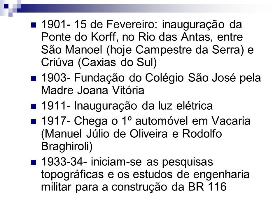 1901- 15 de Fevereiro: inauguração da Ponte do Korff, no Rio das Antas, entre São Manoel (hoje Campestre da Serra) e Criúva (Caxias do Sul)