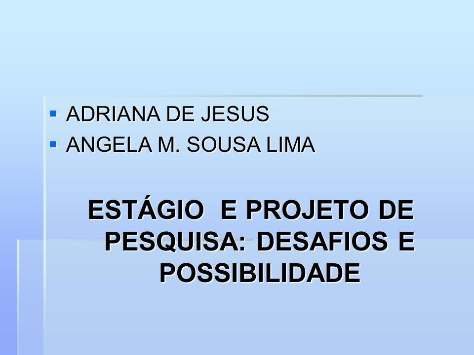 ESTÁGIO E PROJETO DE PESQUISA: DESAFIOS E POSSIBILIDADE