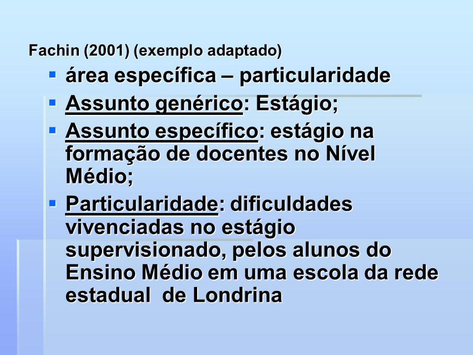 Fachin (2001) (exemplo adaptado)