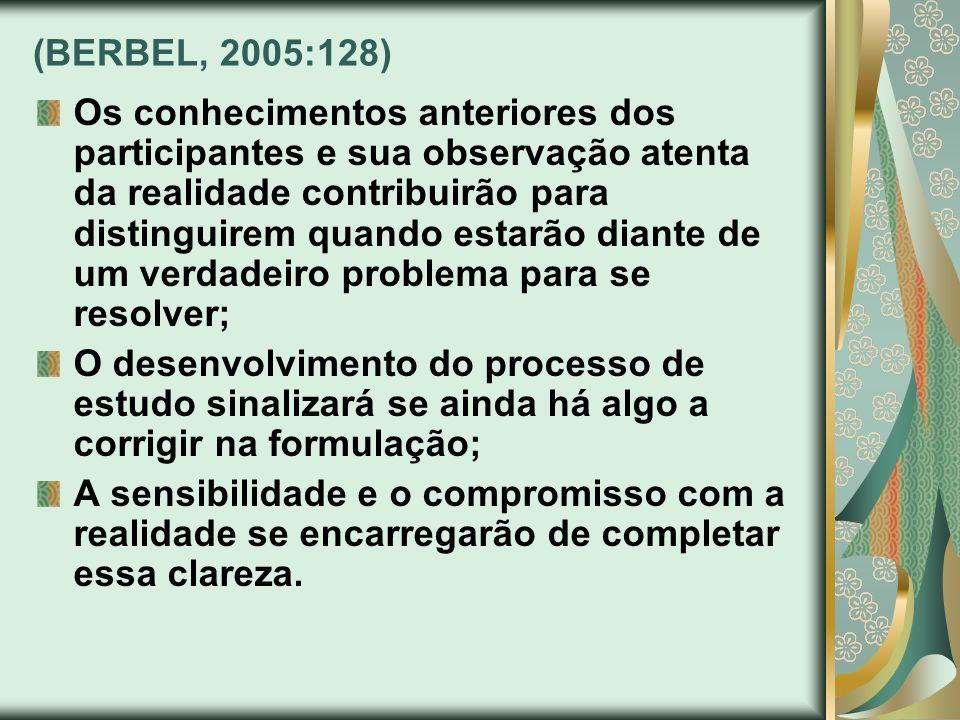 (BERBEL, 2005:128)