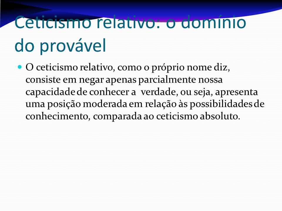 Ceticismo relativo: o domínio do provável