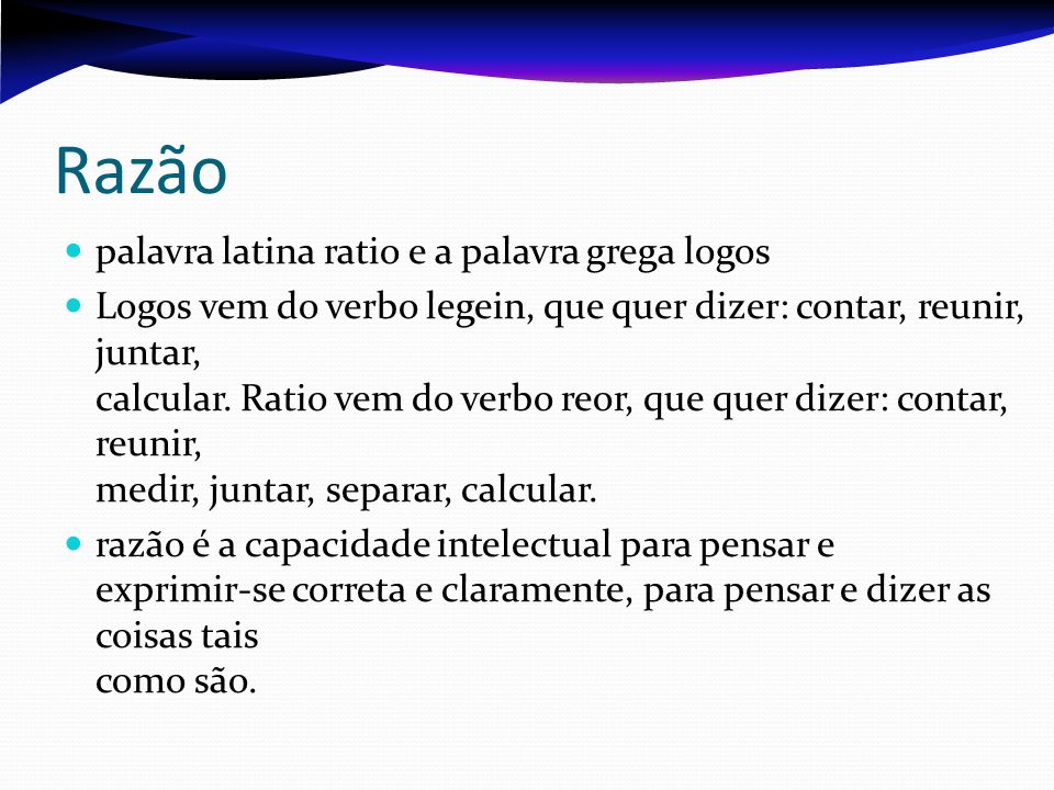 Razão palavra latina ratio e a palavra grega logos