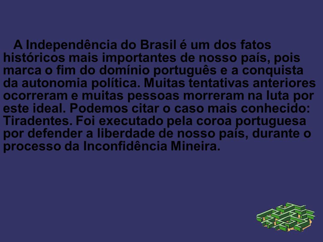A Independência do Brasil é um dos fatos históricos mais importantes de nosso país, pois marca o fim do domínio português e a conquista da autonomia política.