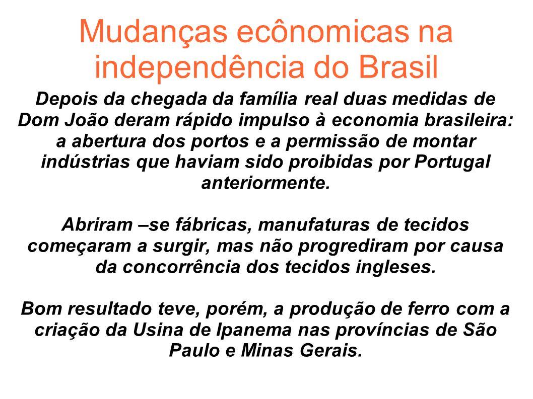 Mudanças ecônomicas na independência do Brasil