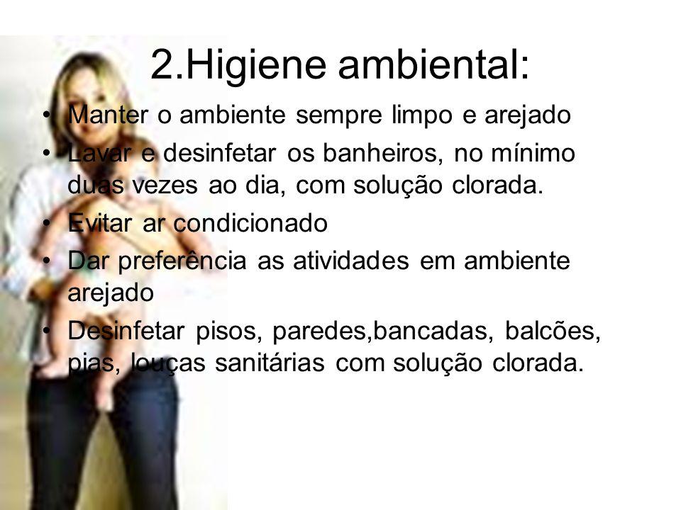 2.Higiene ambiental: Manter o ambiente sempre limpo e arejado