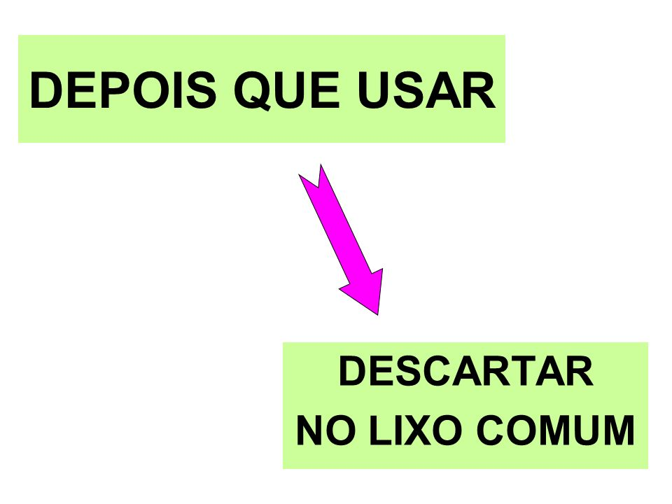 DESCARTAR NO LIXO COMUM