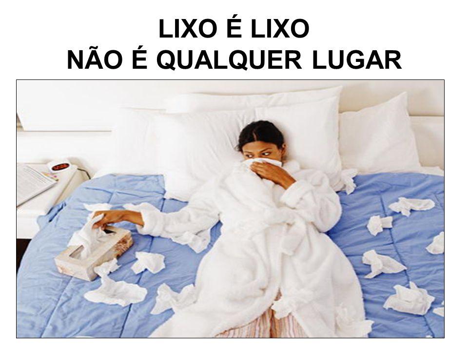 LIXO É LIXO NÃO É QUALQUER LUGAR