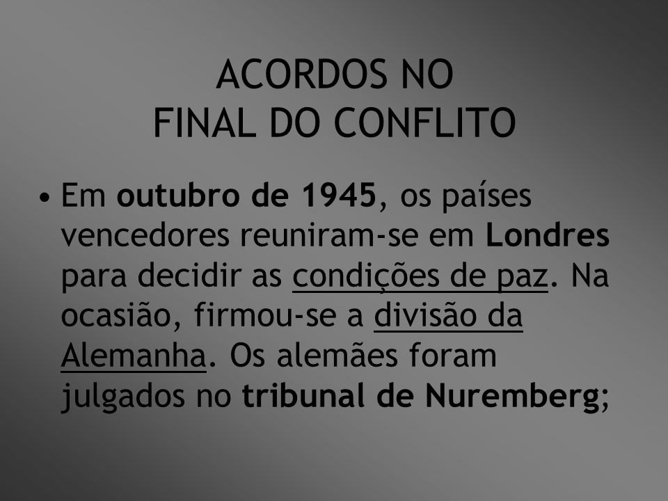 ACORDOS NO FINAL DO CONFLITO
