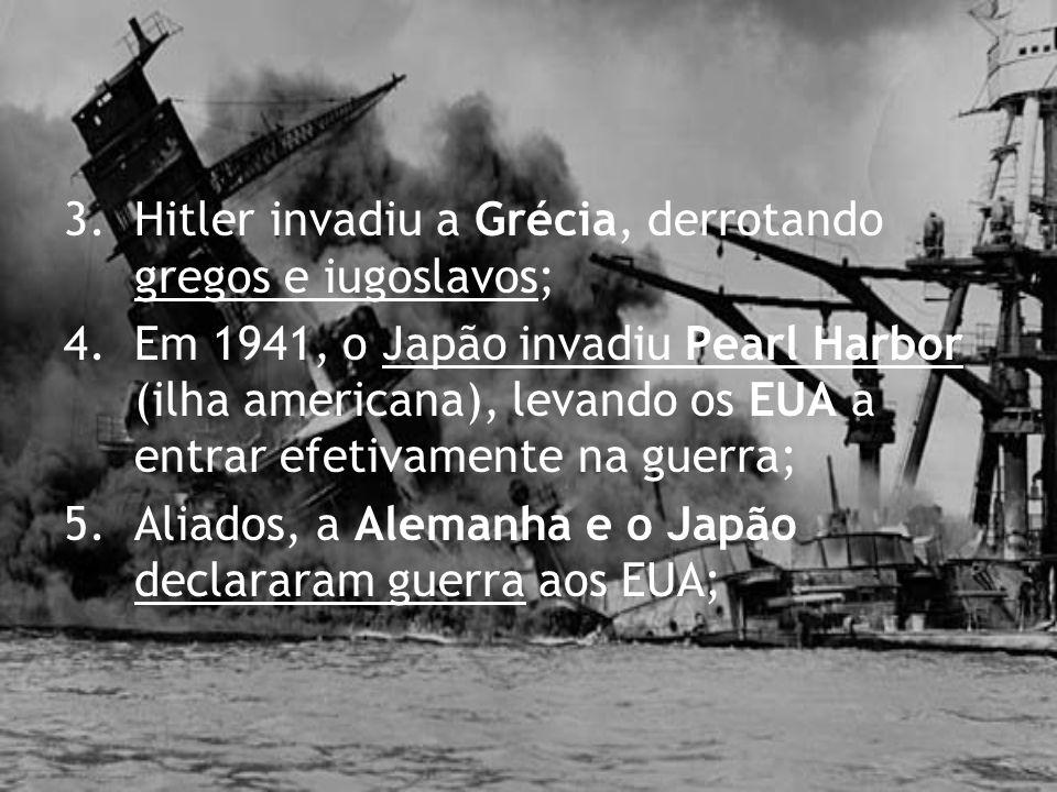 3. Hitler invadiu a Grécia, derrotando gregos e iugoslavos;