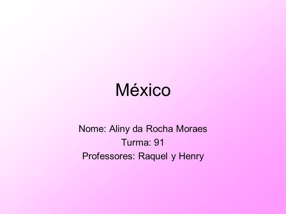 Nome: Aliny da Rocha Moraes Turma: 91 Professores: Raquel y Henry