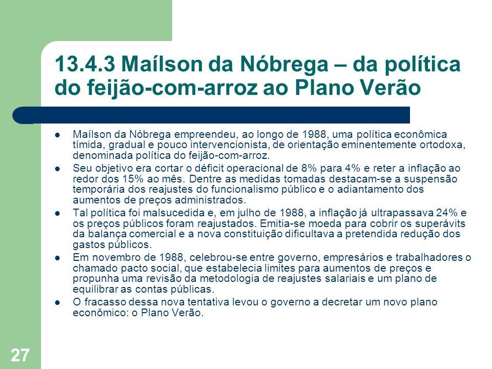 13.4.3 Maílson da Nóbrega – da política do feijão-com-arroz ao Plano Verão