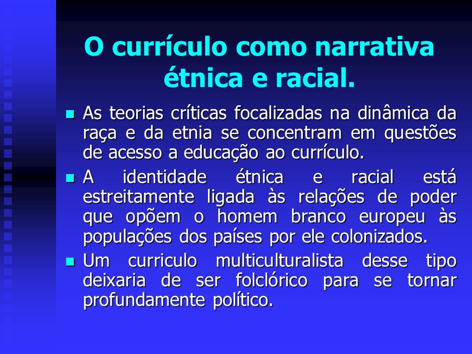 O currículo como narrativa étnica e racial.