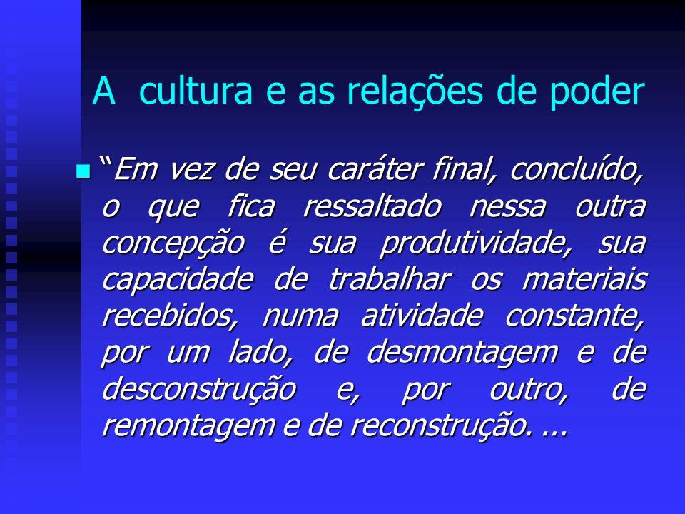A cultura e as relações de poder