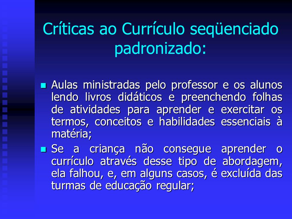 Críticas ao Currículo seqüenciado padronizado: