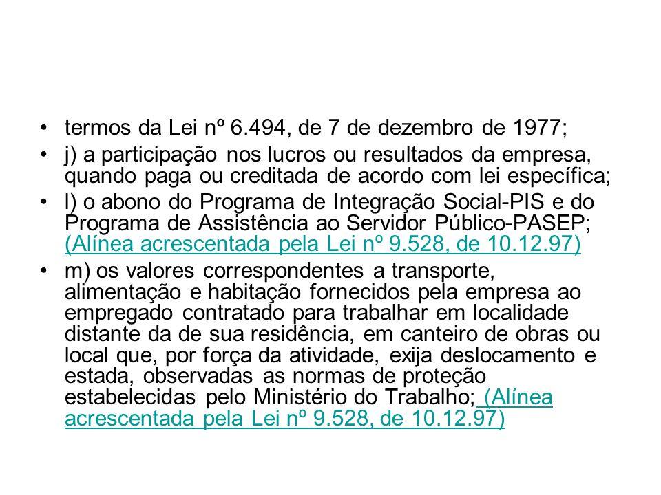 termos da Lei nº 6.494, de 7 de dezembro de 1977;