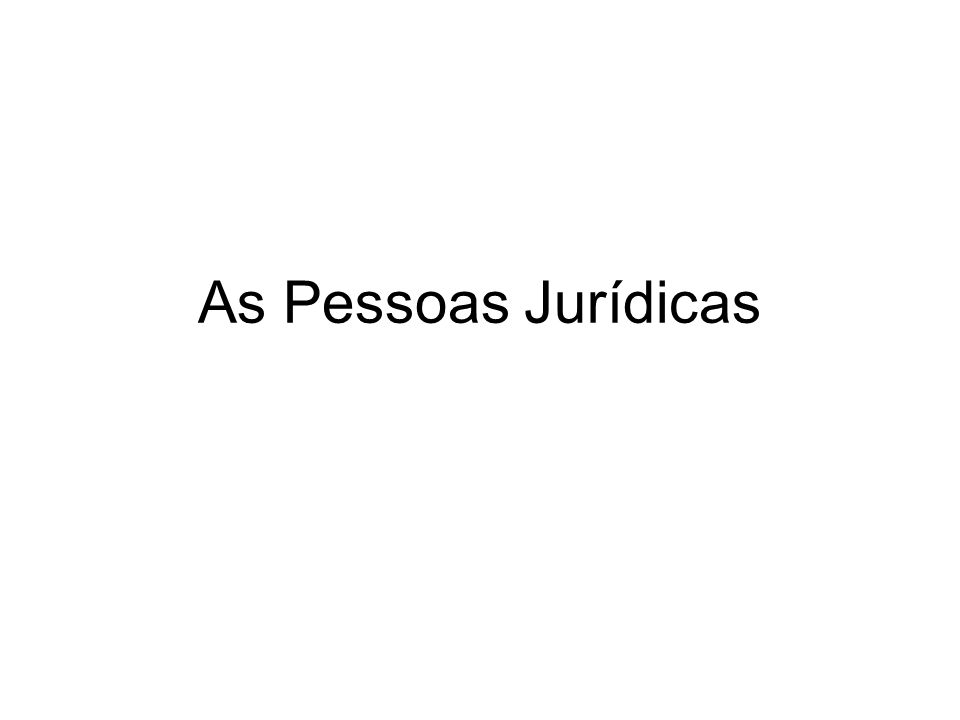 As Pessoas Jurídicas