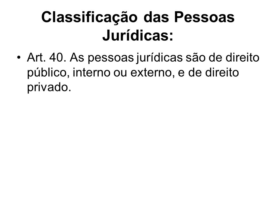 Classificação das Pessoas Jurídicas: