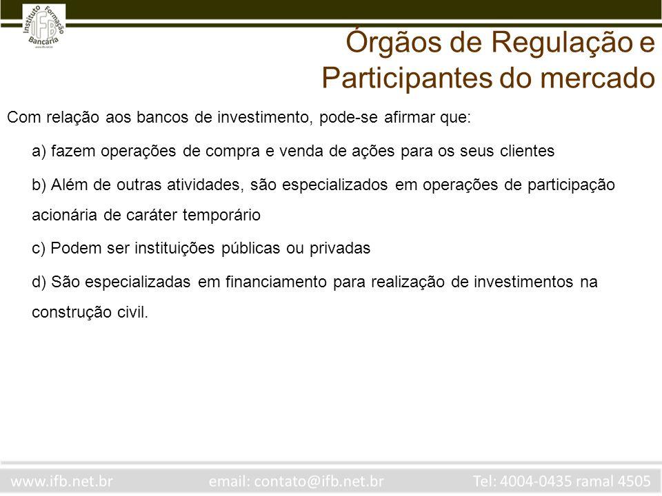 Órgãos de Regulação e Participantes do mercado