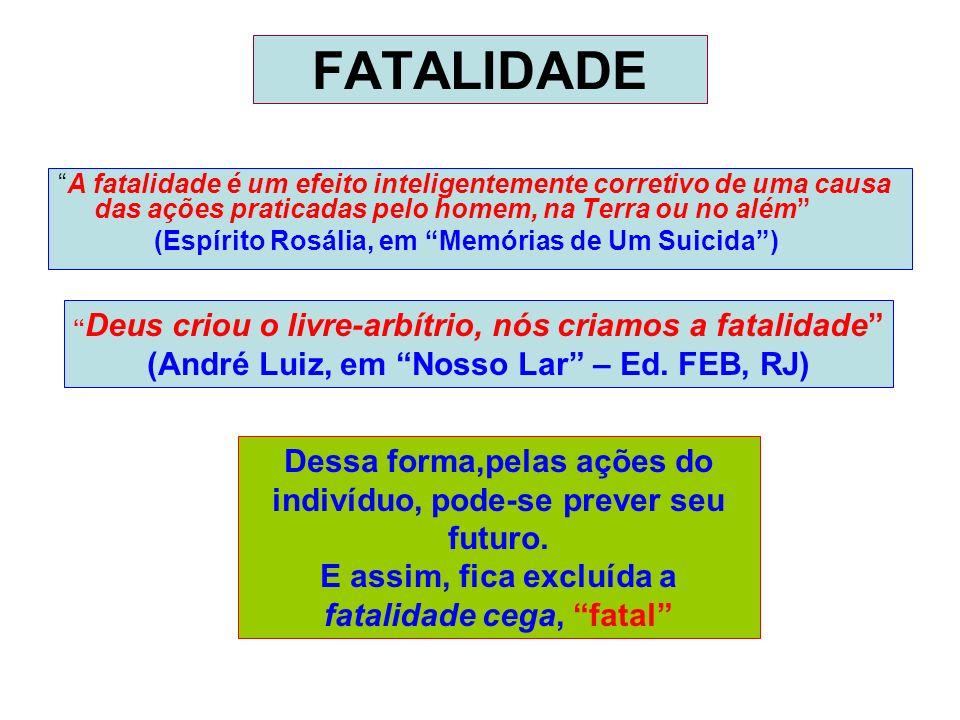 FATALIDADE (André Luiz, em Nosso Lar – Ed. FEB, RJ)