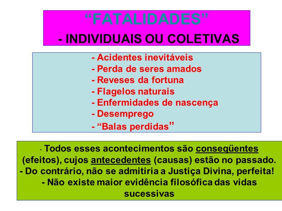 FATALIDADES - INDIVIDUAIS OU COLETIVAS